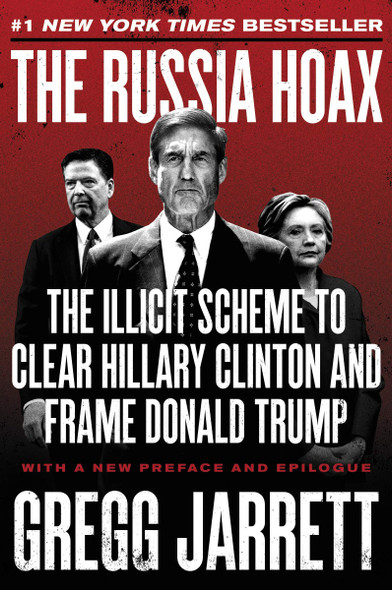 The Russia Hoax: The Illicit Scheme to Clear Hillary Clinton and Frame Donald Trump [Paperback] Cover