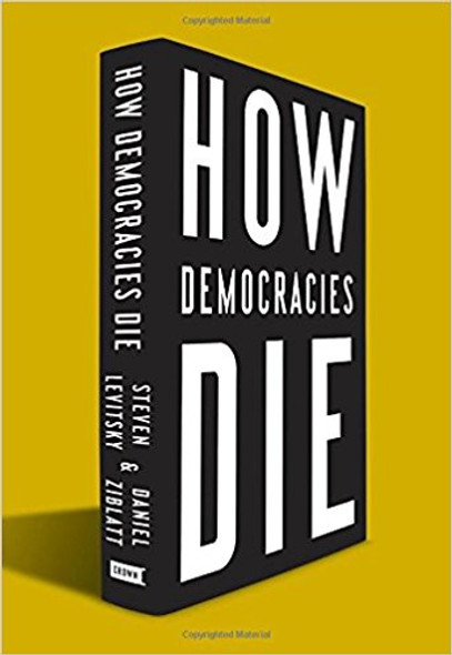 How Democracies Die [Hardcover] Cover