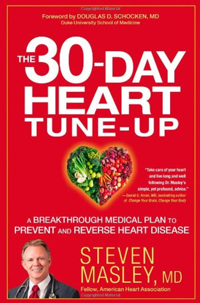 The 30-Day Heart Tune-Up: A Breakthrough Medical Plan to Prevent and Reverse Heart Disease [Hardcover] Cover