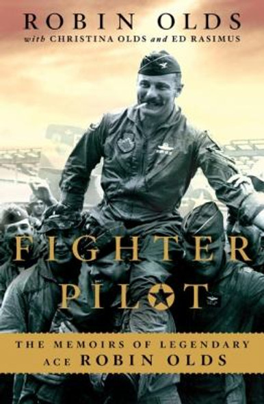 Fighter Pilot: The Memoirs of Legendary Ace Robin Olds [Paperback] Cover