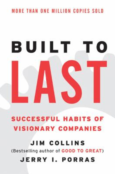 Built to Last: Successful Habits of Visionary Companies [Paperback] Cover