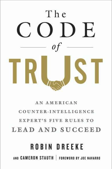 The Code of Trust: An American Counter-Intelligence Expert?s Five Rules to Lead and Succeed [Hardcover] Cover