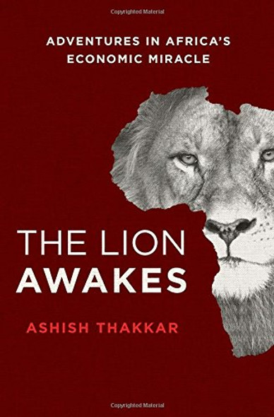 The Lion Awakes: Adventures in Africa's Economic Miracle [Hardcover] Cover