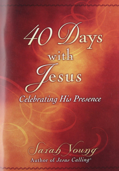 40 Days with Jesus: Celebrating His Presence Cover