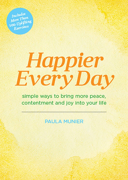 Happier Every Day: Simple Ways to Bring More Peace, Contentment and Joy Into Your Life [Hardcover] Cover