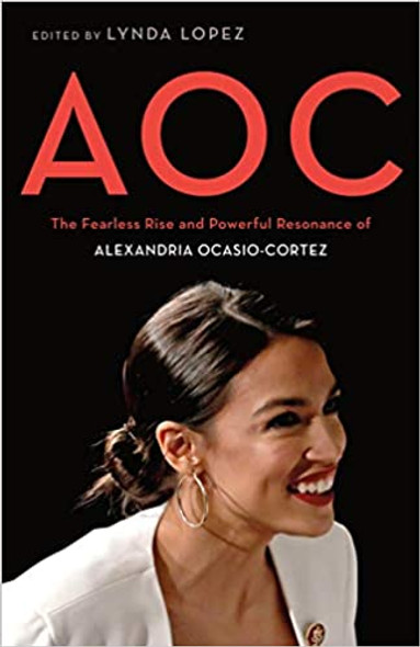 AOC: The Fearless Rise and Powerful Resonance of Alexandria Ocasio-Cortez [Hardcover] Cover