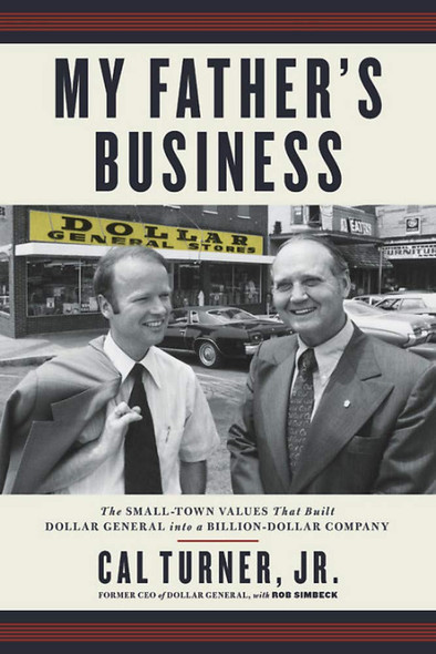 My Father's Business: The Small-Town Values That Built Dollar General Into a Billion-Dollar Company [Paperback] Cover