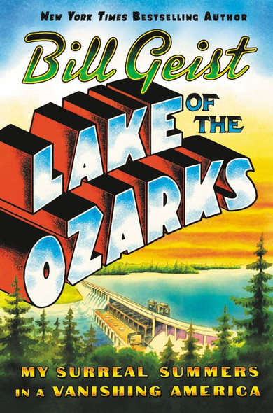 Lake of the Ozarks: My Surreal Summers in a Vanishing America [Paperback] Cover