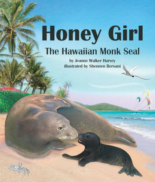Honey Girl: The Hawaiian Monk Seal [Paperback] Cover