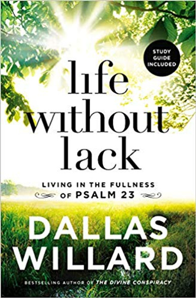 Life Without Lack: Living in the Fullness of Psalm 23 [Paperback] Cover