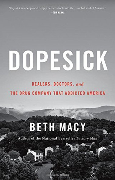 Dopesick: Dealers, Doctors, and the Drug Company That Addicted America [Hardcover] Cover