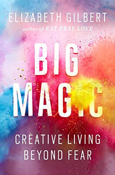 Big Magic: Creative Living Beyond Fear [Hardcover] Cover