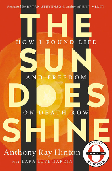The Sun Does Shine: How I Found Life and Freedom on Death Row (Oprah's Book Club Summer 2018 Selection) [Hardcover] Cover