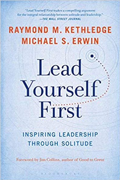 Lead Yourself First: Inspiring Leadership Through Solitude [Paperback] Cover