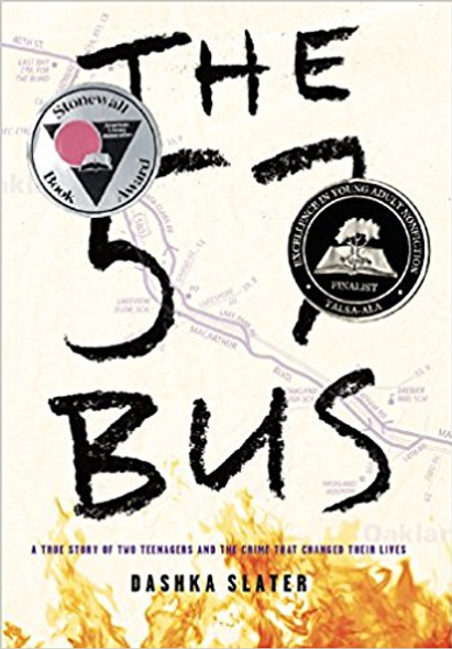 The 57 Bus: A True Story of Two Teenagers and the Crime That Changed Their Lives [Hardcover] Cover