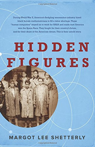 Hidden Figures: The American Dream and the Untold Story of the Black Women Mathematicians Who Helped Win the Space Race [Hardcover] Cover