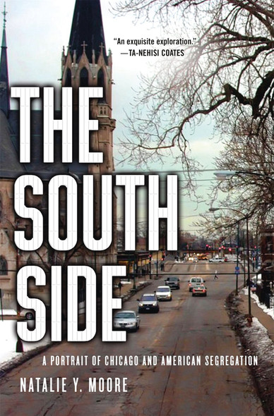 The South Side: A Portrait of Chicago and American Segregation [Hardcover] Cover