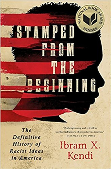 Stamped from the Beginning: The Definitive History of Racist Ideas in America [Hardcover] Cover