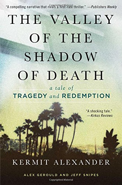The Valley of the Shadow of Death: A Tale of Tragedy and Redemption [Hardcover] Cover