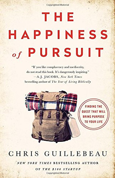 The Happiness of Pursuit: Finding the Quest That Will Bring Purpose to Your Life [Paperback] Cover