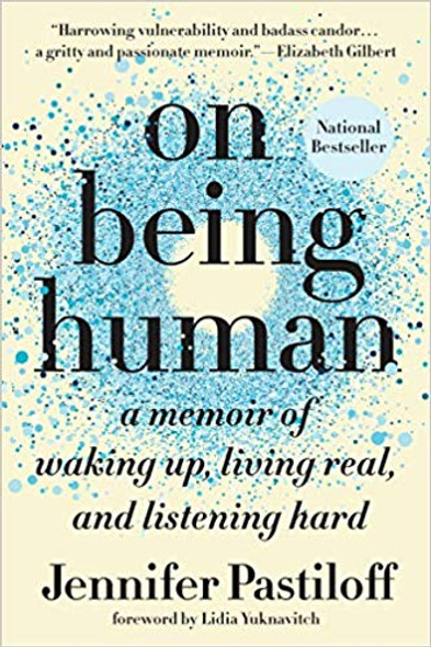 On Being Human: A Memoir of Waking Up, Living Real, and Listening Hard [Paperback] Cover