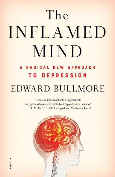 The Inflamed Mind: A Radical New Approach to Depression [Paperback] Cover
