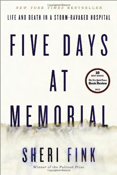 Five Days at Memorial: Life and Death in a Storm-Ravaged Hospital [Paperback] Cover