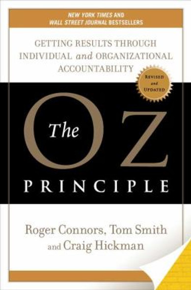 The Oz Principle: Getting Results Through Individual and Organizational Accountability [Hardcover] Cover