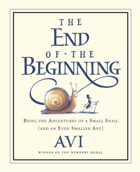 The End of the Beginning : Being the Adventures of a Small Snail (and an Even Smaller Ant) [Paperback] Cover