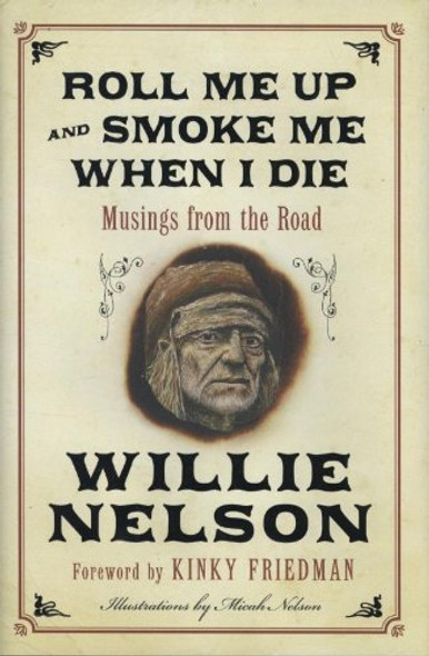 Roll Me up and Smoke Me When I Die: Musings from the Road [Hardcover] Cover