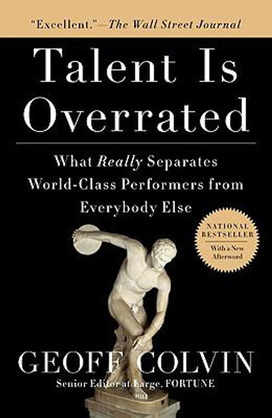 Talent Is Overrated: What Really Separates World-Class Performers from Everybody Else [Paperback] Cover