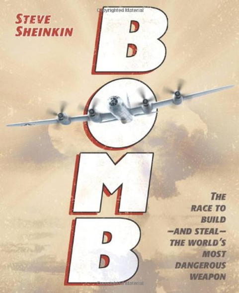 Bomb: The Race to Build--And Steal--the World's Most Dangerous Weapon [Hardcover] Cover