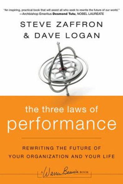 The Three Laws of Performance : Rewriting the Future of Your Organization and Your Life [Hardcover] Cover