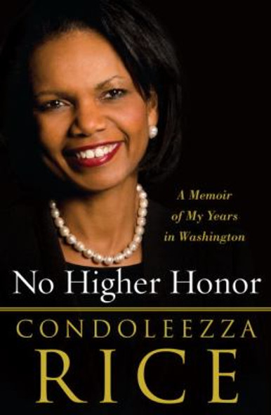 No Higher Honor: A Memoir of My Years in Washington [Hardcover] Cover