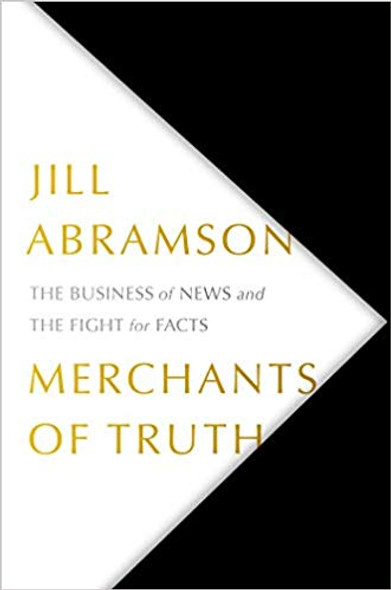 Merchants of Truth: The Business of News and the Fight for Facts [Hardcover] Cover