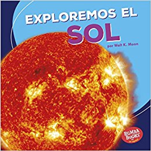 Exploremos el Sol/ Let's Explore the Sun (Una primera mirada al espacio / A First Look at Space) (Spanish Edition) [Paperback] Cover