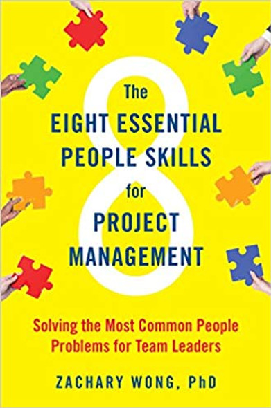 The Eight Essential People Skills for Project Management: Solving the Most Common People Problems for Team Leaders [Hardcover] Cover