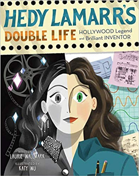Hedy Lamarr's Double Life: Hollywood Legend and Brilliant Inventor ( People Who Shaped Our World #4 ) [Hardcover] Cover