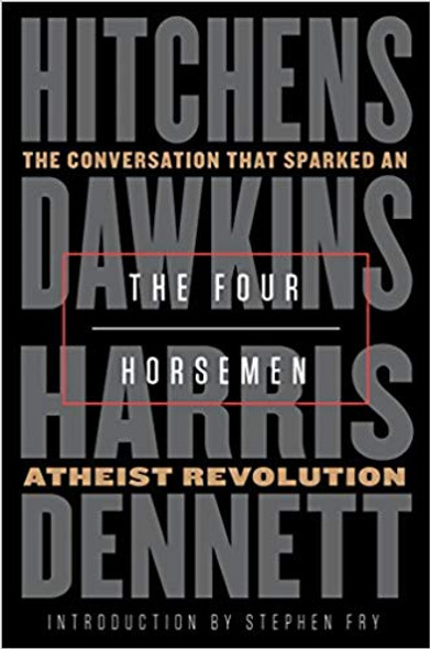The Four Horsemen: The Conversation That Sparked an Atheist Revolution [Hardcover] Cover