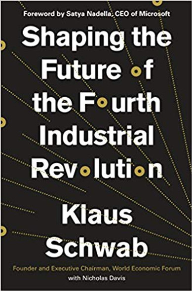 Shaping the Future of the Fourth Industrial Revolution [Hardcover] Cover