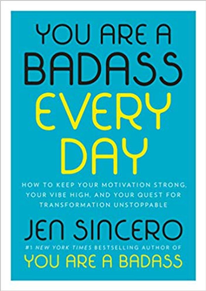 You Are a Badass Every Day: How to Keep Your Motivation Strong, Your Vibe High, and Your Quest for Transformation Unstoppable (Pocket Size) [Hardcover] Cover