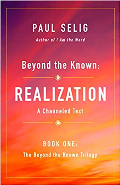 Beyond the Known: Realization: A Channeled Text [Paperback] Cover