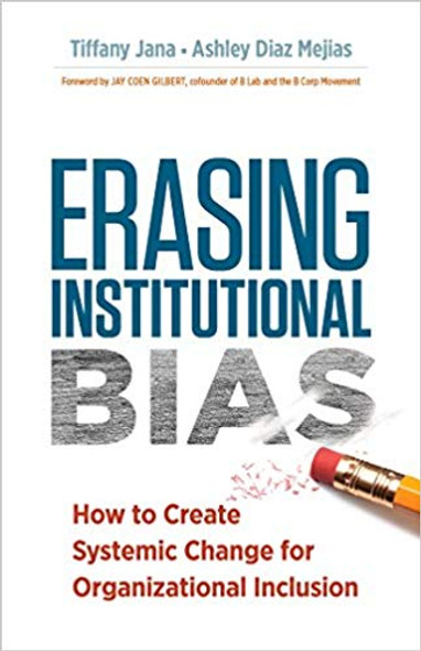 Erasing Institutional Bias: How to Create Systemic Change for Organizational Inclusion [Paperback] Cover