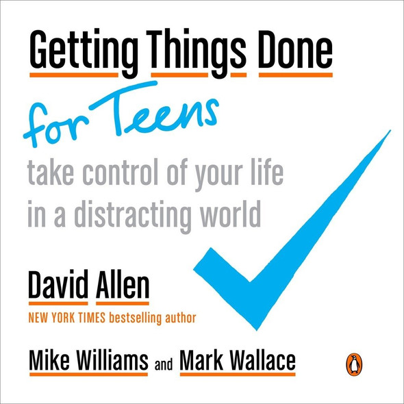 Getting Things Done for Teens: Take Control of Your Life in a Distracting World [Paperback] Cover