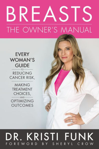 Breasts: The Owner's Manual: Every Woman's Guide to Reducing Cancer Risk, Making Treatment Choices, and Optimizing Outcomes [Hardcover] Cover