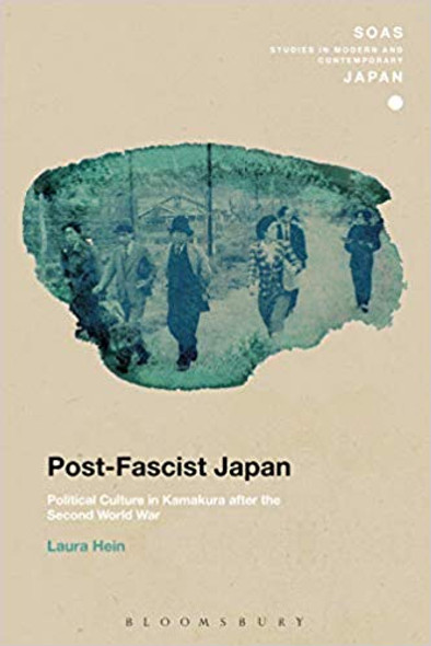 Post-Fascist Japan: Political Culture in Kamakura After the Second World War (Soas Studies in Modern and Contemporary Japan) [Paperback] Cover