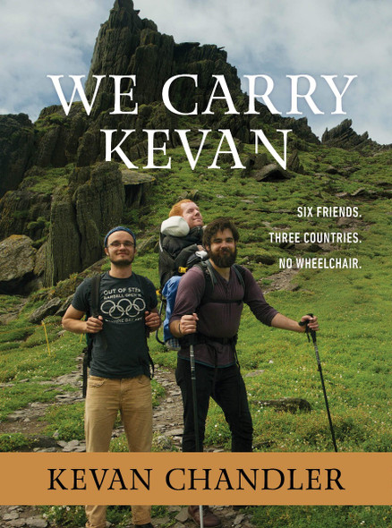 We Carry Kevan: Six Friends. Three Countries. No Wheelchair. [Paperback] Cover