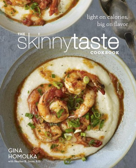 The Skinnytaste Cookbook: Light on Calories, Big on Flavor Cover