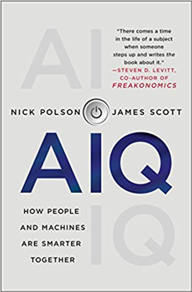 AIQ: How People and Machines Are Smarter Together [Hardcover]