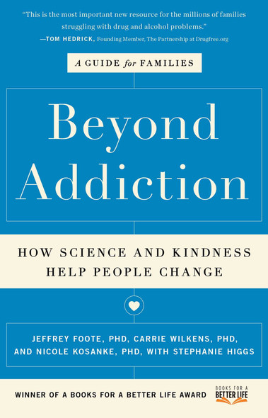 Beyond Addiction: How Science and Kindness Help People Change: A Guide for Families - Cover